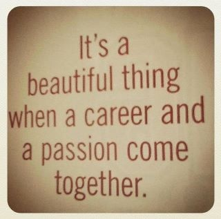 Career + Passion = Beautiful Thing Photo via Pinterest